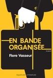 Flore Vasseur - En bande organisée.