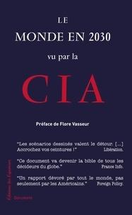 Flore Vasseur - Le monde en 2030 vu par la CIA.