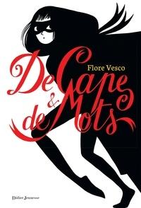 Flore Vesco - De cape et de mots.