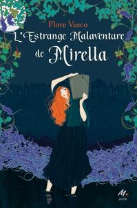 Flore Vesco - L'estrange malaventure de Mirella.
