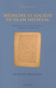 Floréal Sanagustin - Médecine et société en islam médiéval - Ibn Butlan ou la connaissance médicale au service de la communauté - Le cas de l'esclavage.