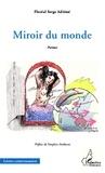 Floréal Serge Adiémé - Miroir du monde - Poèmes.