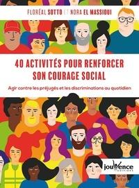 Ebook pour la structure de données téléchargement gratuit 40 activités pour renforcer son courage social  - Agir contre les préjugés et les discriminations au quotidien par Floréal Sotto, Nora El Massioui