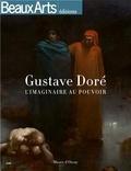 Florelle Guillaume et Karim Ressouni-Demigneux - Gustave Doré (1832-1883) - L'imaginaire au pouvoir.