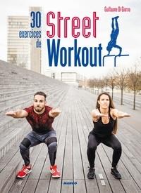 Florence Akouka et Laurent Stefano - 30 exercices de Street Workout.