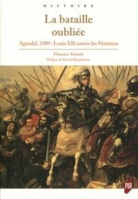 Florence Alazard - La bataille oubliée - Agnadel, 1509 : Louis XII contre les Vénitiens.