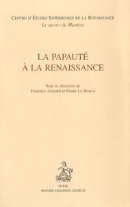 Florence Alazard et Frank La Brasca - La papauté à la Renaissance.