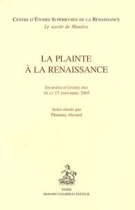 Florence Alazard - La plainte à la Renaissance - Journées d'études des 16 et 17 novembre 2005.