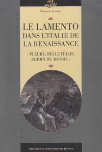 """Florence Alazard - Lamento dans l'Italie de la Renaissance - """"Pleure, belle Italie, jardin du monde""""."""