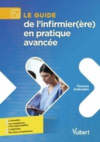 Lire des livres à télécharger Le guide de l'infirmier(ère) en pratique avancée (French Edition) par Florence Ambrosino 9782311661323