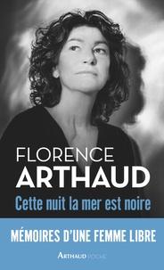 Florence Arthaud - Cette nuit, la mer est noire.