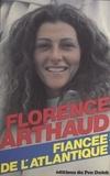 Florence Arthaud - Fiancée de l'Atlantique.