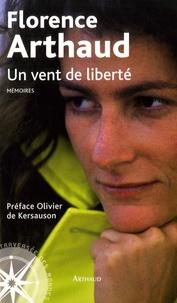 Florence Arthaud - Un vent de liberté.