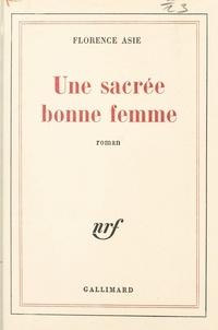 Florence Asie - Une sacrée bonne femme.