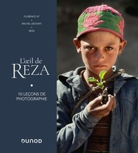 Florence At et Rachel Deghati - L'oeil de Reza - 10 leçons de photographie.