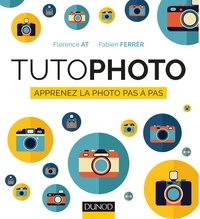Florence At et Fabien Ferrer - Tutophoto - Apprenez la photo pas à pas.
