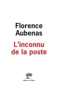 Florence Aubenas - L'inconnu de la poste.