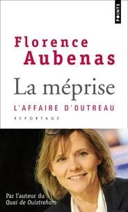 Florence Aubenas - La méprise - L'affaire d'Outreau.
