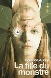 Florence Aubry - La fille du monstre.