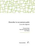 Florence Audier et Maya Bacache-Beauvallet - Diversifier le recrutement public - Le cas des magistrats.