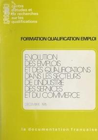 Florence Audier et Patrick Clemenceau - Évolution des emplois et des qualifications dans les secteurs de l'industrie, des services et du commerce.