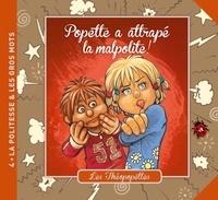 Florence Auvergne-Abric et Jean-Charles Rochat - Popette a attrapé la malpolite !.