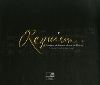 Florence Badol-Bertrand - Requiem - Au coeur de l'oeuvre ultime de Mozart. 1 CD audio