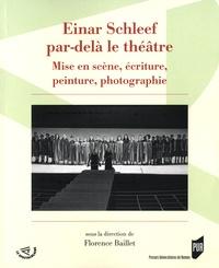 Florence Baillet - Einar Schleef par-delà le théâtre - Mise en scène, écriture, peinture, photographie.