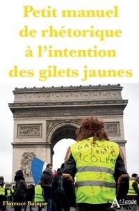 Florence Balique - Petit manuel de rhétorique à l'intention des gilets jaunes.