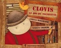 Florence Balligand et Sandrine Lhomme - Clovis le roi du tournevis.