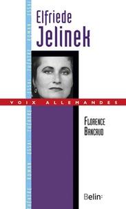 Florence Bancaud - Elfriede Jelinek.