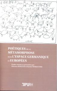 Florence Bancaud et Karine Winkelvoss - Poétiques de la métamorphose dans l'espace germanique et européen.
