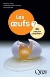 Florence Baron et Catherine Guérin-Dubiard - Les oeufs - 60 clés pour comprendre.
