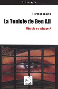 Florence Beaugé - La Tunisie de Ben Ali - Miracle ou mirage ?.