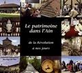 Florence Beaume et Delphine Cano - Le patrimoine dans l'Ain de la Révolution à nos jours.