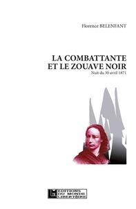 Florence Belenfant - La Combattante et le Zouave Noir - Nuit du 30 avril 1871.