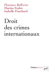 Florence Bellivier et Marina Eudes - Droit des crimes internationaux.