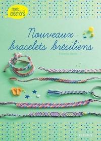 Florence Bellot et Laurent Stefano - Nouveaux bracelets brésiliens.