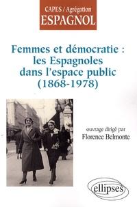 Florence Belmonte - Femmes et démocratie : les Espagnoles dans l'espace public (1868-1978).