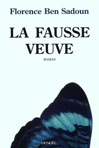 Florence Ben Sadoun - La fausse veuve.