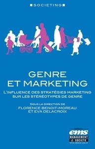Florence Benoit-Moreau et Eva Delacroix - Genre et marketing - L'influence des stratégies marketing sur les stéréotypes de genre.