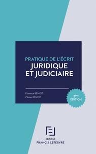 Florence Benoît et Olivier Benoit - Pratique de l'écrit juridique et judiciaire.