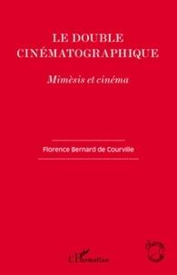 Florence Bernard de Courville - Le double cinématographique - Mimèsis et cinéma.