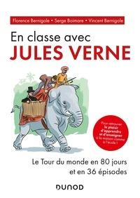 Florence Bernigole et Serge Boimare - En classe avec Jules Verne - Le Tour du monde en 80 jours et en 36 épisodes.