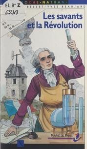 Florence Besset et Yves Beaujard - Les savants et la Révolution.