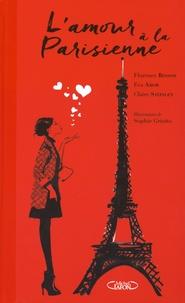 Florence Besson et Eva Amor - L'amour à la Parisienne.