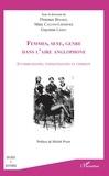 Florence Binard et Marc Calvini-Lefebvre - Femmes, sexe, genre dans l'aire anglophone - Invisibilisation, stigmatisation et combats.