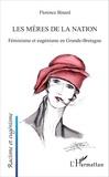 Florence Binard - Les mères de la nation - Féminisme et eugénisme en Grande-Bretagne.
