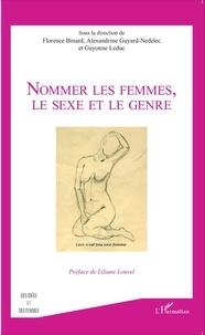 Florence Binard et Alexandrine Guyard-Nedelec - Nommer les femmes, le sexe et le genre.