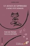 Florence Binay - 121 Astuces de sophrologie et autres petits bonheurs - Pour une pratique facile au quotidien.